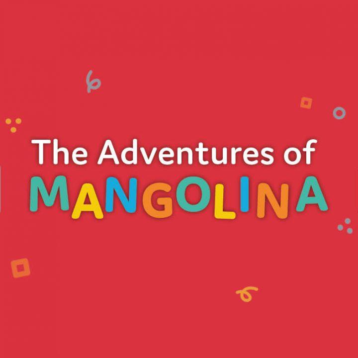 0-5 Storytelling: The Adventures of Mangolina
