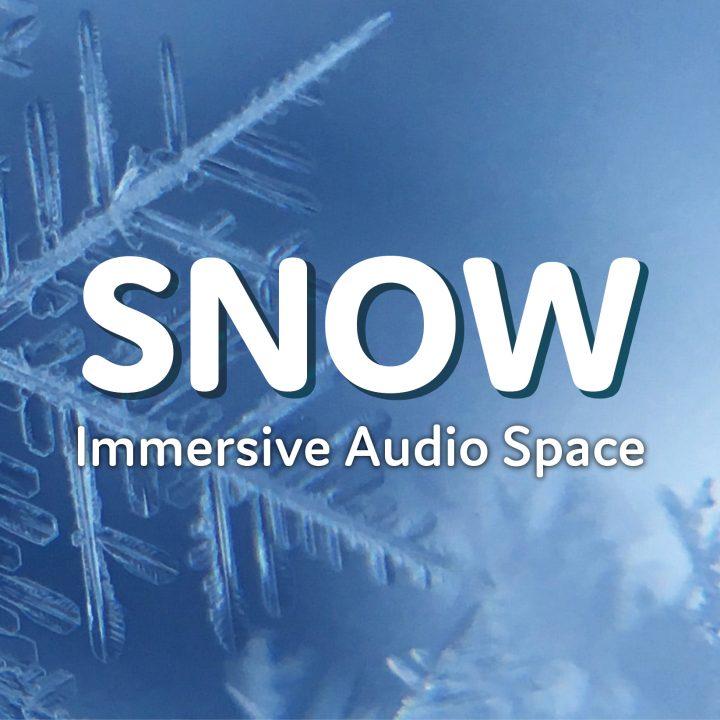 Snow: Immersive Audio Space